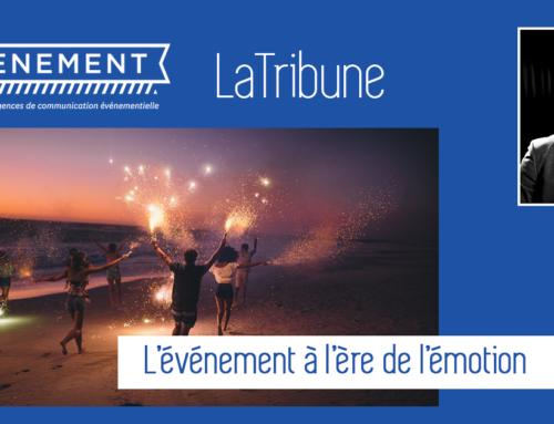 LaTribune | L'événement à l'ère de l'émotion (Fabien Duranel, Dirigeant de Mondial Events)