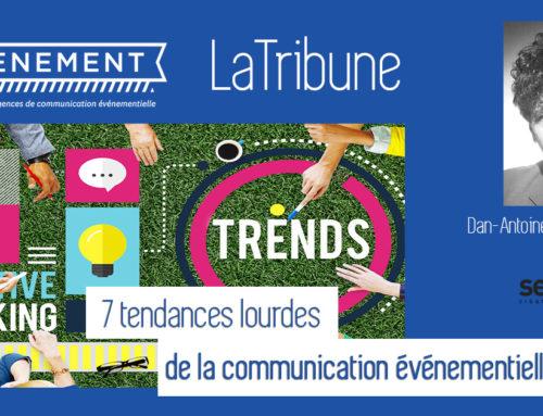 LaTribune | 7 tendances lourdes de la communication événementielle (Dan-Antoine Blanc-Shapira, Fondateur de sensation !)